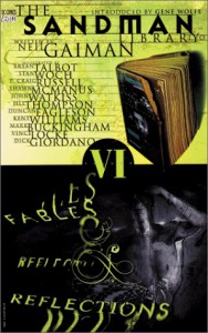 The Sandman, Vol. 6: Fables and Reflections - P. Craig Russell, Jill Thompson, Todd Klein, Shawn McManus, Bryan Talbot, Stan Woch, John Watkiss, Duncan Eagleson, Kent Williams, Neil Gaiman
