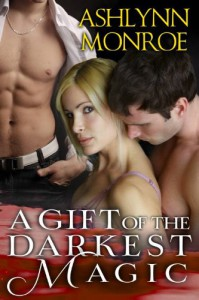 A Gift of the Darkest Magic - Ashlynn Monroe
