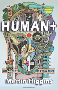 Human+ - Martin  Higgins