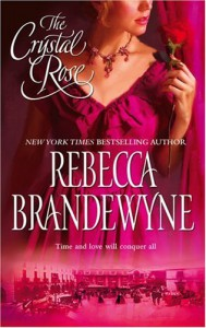 The Crystal Rose - Rebecca Brandewyne