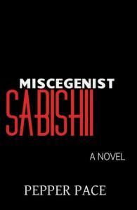 Miscegenist Sabishii - Pepper Pace