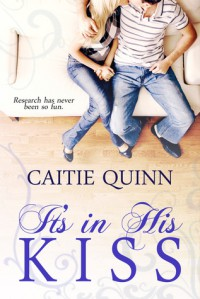 It's in His Kiss - Caitie Quinn