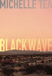 Black Wave - Michelle Tea