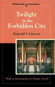 Twilight In The Forbidden City - Reginald Fleming Johnston, Pamela Atwell
