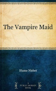 The Vampire Maid - Hume Nisbet