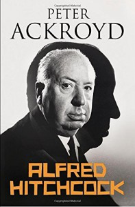 Alfred Hitchcock by Peter Ackroyd (2-Apr-2015) Hardcover - Peter Ackroyd