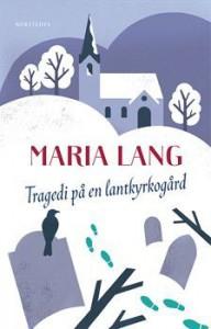 Tragedi på en lantkyrkogård - Maria Lang