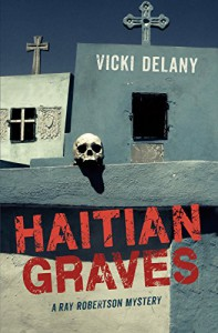Haitian Graves: A Ray Robertson Mystery (Rapid Reads) - Vicki Delany