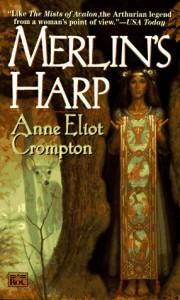 Merlin's Harp - Anne Eliot Crompton