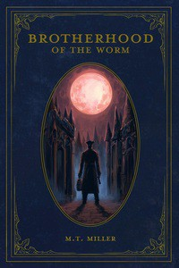 Brotherhood of the Worm (The Culling #1) - M.T. Miller