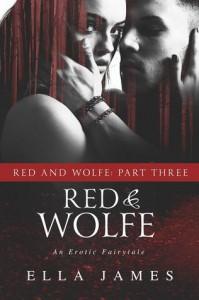 Red & Wolfe, Part III - Ella James