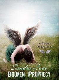Broken Prophecy (Broken Wings Book 3) - Sandra Love, Genevieve Scholl