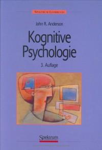 Kognitive Psychologie: Herausgegeben Von Ralf Graf Und Joachim Grabowski - John R. Anderson