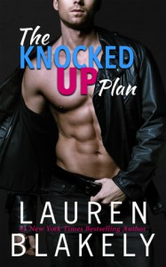The Knocked Up Plan - Lauren Blakely