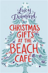 Christmas Gifts at the Beach Cafe - Lucy Diamond