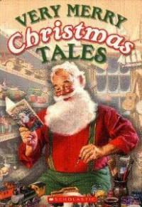 Very Merry Christmas Tales - Barbara Seuling, Marcia Thornton Jones, Suzy Kline, Clement C. Moore, James Preller, Sue Wright, Stephanie Calmenson, Debbie Dadey