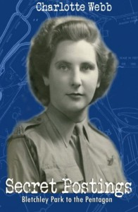Secret Postings: Bletchley Park to the Pentagon - Charlotte Webb
