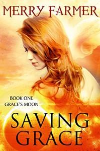 Saving Grace (Grace's Moon Book 1) - Merry Farmer