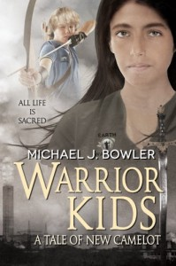Warrior Kids: A Tale of New Camelot (The Knight Cycle) (Volume 6) - Michael J. Bowler