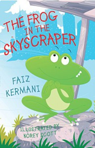 The Frog in the Skyscraper - Faiz Kermani