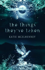 The Things They've Taken - Katie McElhenney