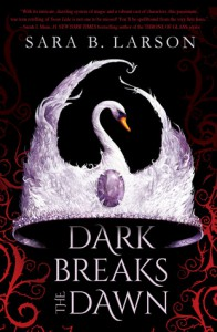Dark Breaks the Dawn - Sara B. Larson