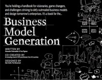 Business Model Generation: A Handbook For Visionaries, Game Changers, And Challengers (Portable Version) - Alexander Osterwalder,  Yves Pigneur
