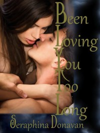Been Loving You Too Long - Seraphina Donavan
