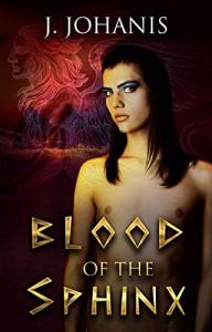 Blood of the Sphinx - J. Johanis, Indigo Forest Designs, Jason Bradley