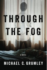 Through the Fog - Michael C. Grumley