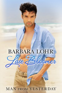 Late Bloomer (Man from Yesterday,#4) - Barbara Lohr