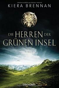 Die Herren der Grünen Insel: Roman - Kiera Brennan