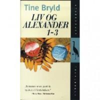 Liv og Alexander 1-3 - Tine Bryld