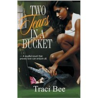 Two Tears in a Bucket (The Kennards, #1) - Traci Bee