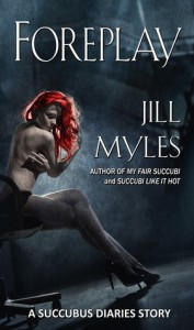 Foreplay (Succubus Diaries, #0.5) - Jill Myles