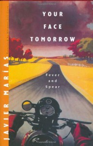 Your Face Tomorrow, Vol. 1: Fever and Spear - Javier Marías, Margaret Jull Costa