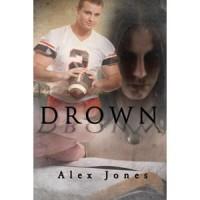 Drown - Alex  Jones