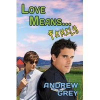 Love Means... Family - Andrew  Grey