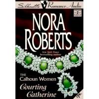 Courting Catherine - Nora Roberts