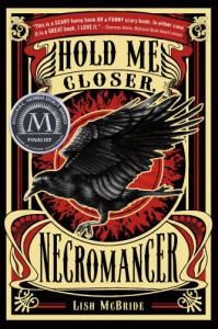 Hold Me Closer, Necromancer (Necromancer #1) - Lish McBride