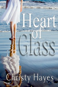 Heart of Glass - Christy Hayes