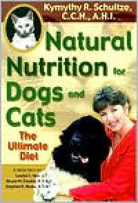 Natural Nutrition for Dogs and Cats - Kymythy Schultze