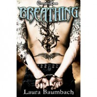 Breathing (Enthralled #2) - Laura Baumbach