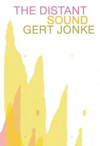 The Distant Sound - Gert Jonke, Jean M Snook