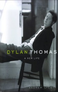 Dylan Thomas: A New Life, Library Edition - Andrew Lycett