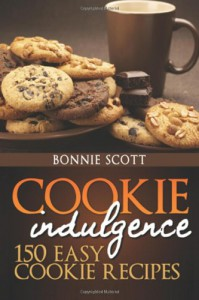 Cookie Indulgence:  150 Easy Cookie Recipes - Bonnie Scott