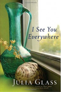 I See You Everywhere - Julia Glass