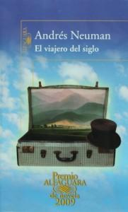 El viajero del siglo/ Travelers Century (Premio Alfaguara 2009)(Spanish Edition) - Andres Neuman