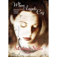 When Angels Cry - Melanie Nilles