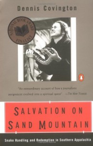 Salvation on Sand Mountain: Snake-Handling and Redemption in Southern Appalachia - Dennis Covington